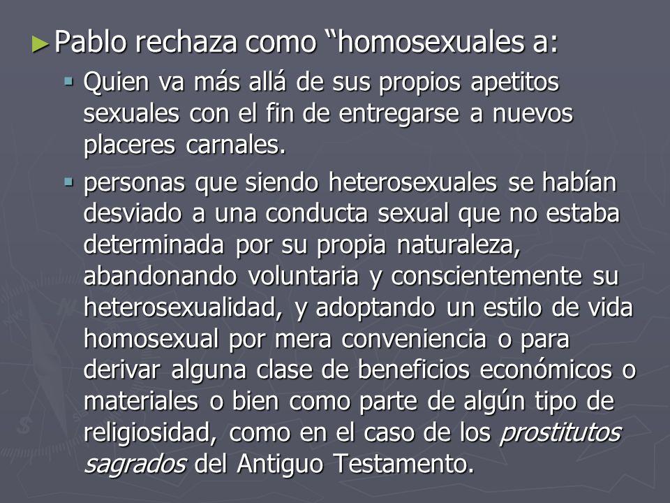 Pablo rechaza como homosexuales a:
