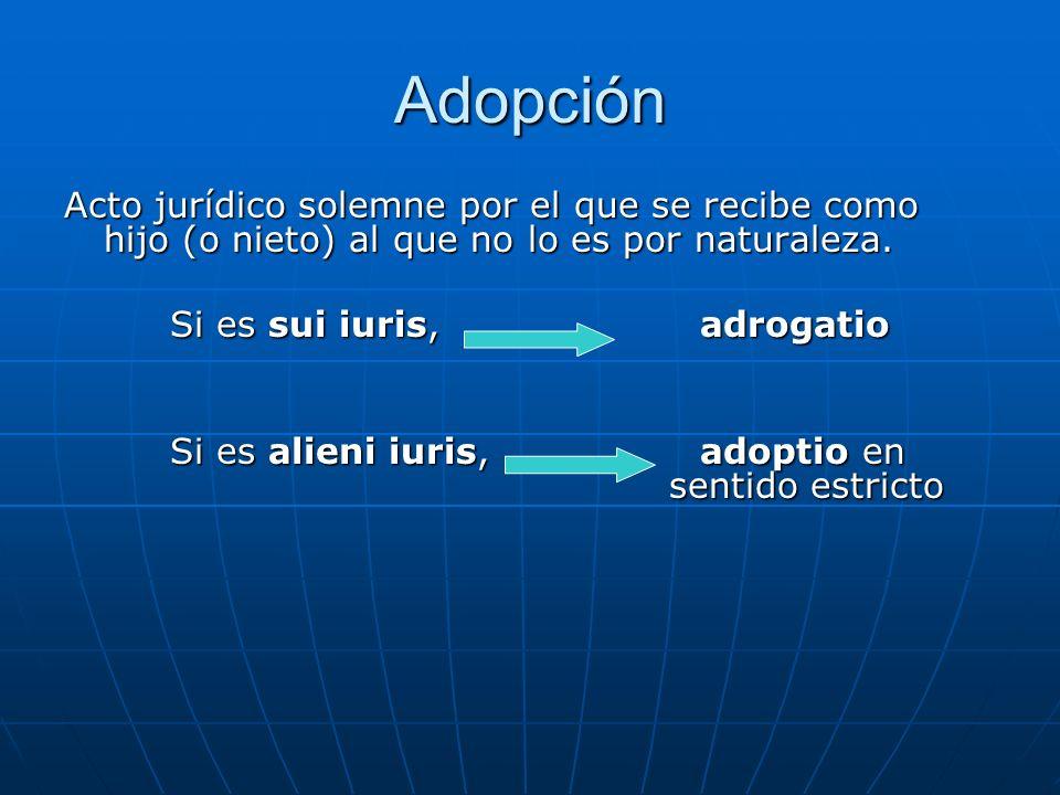 Adopción Acto jurídico solemne por el que se recibe como hijo (o nieto) al que no lo es por naturaleza.
