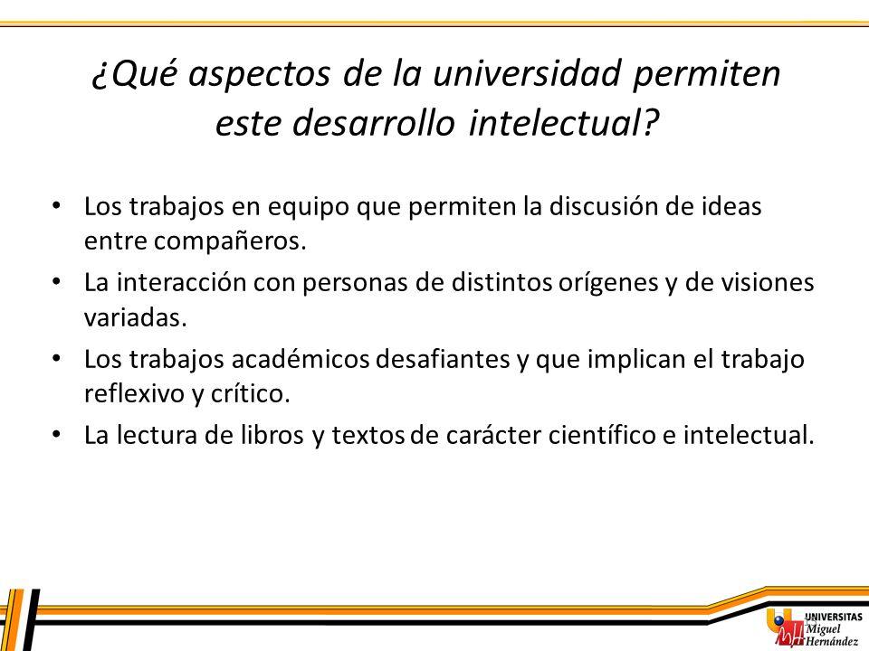 ¿Qué aspectos de la universidad permiten este desarrollo intelectual
