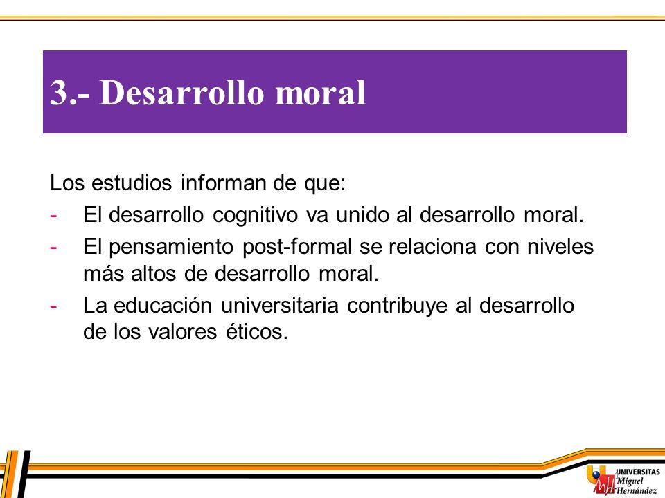 3.- Desarrollo moral Los estudios informan de que:
