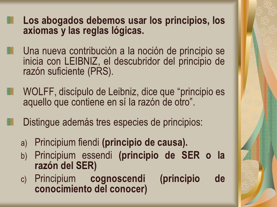 Los abogados debemos usar los principios, los axiomas y las reglas lógicas.