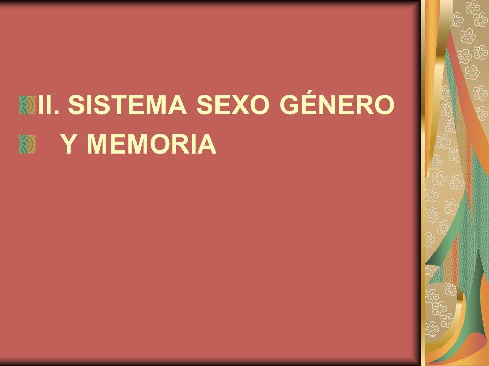 II. SISTEMA SEXO GÉNERO Y MEMORIA