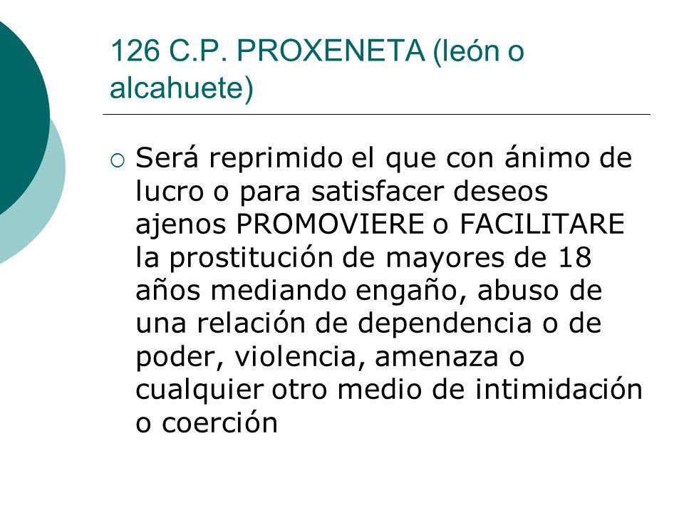 126 C.P. PROXENETA (león o alcahuete)