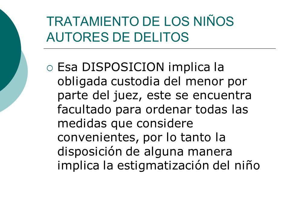 TRATAMIENTO DE LOS NIÑOS AUTORES DE DELITOS