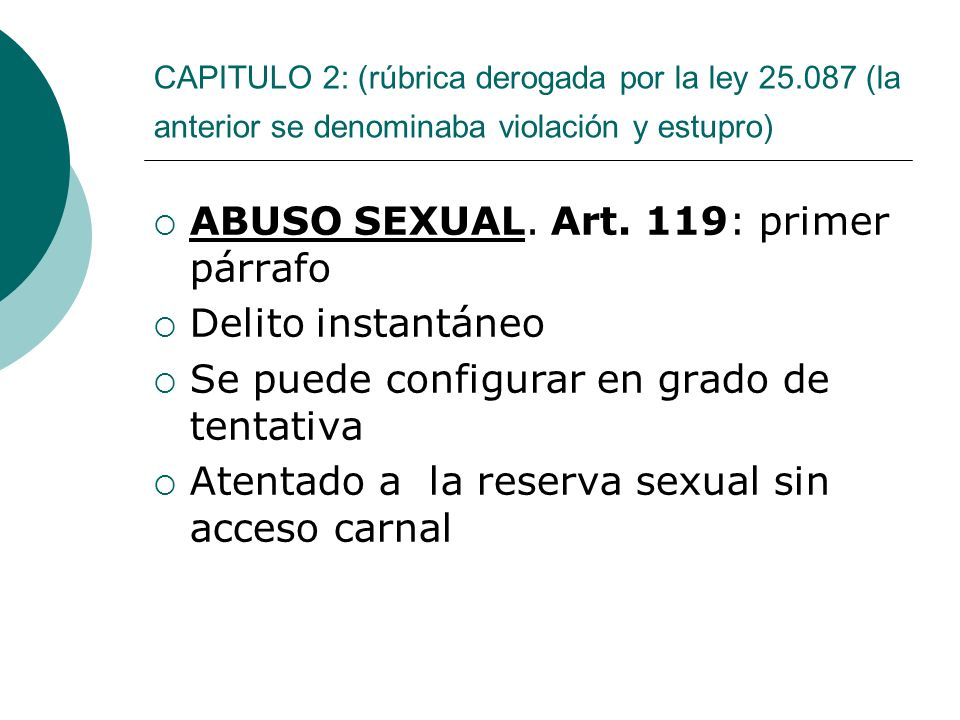 ABUSO SEXUAL. Art. 119: primer párrafo Delito instantáneo