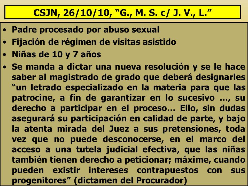 CSJN, 26/10/10, G., M. S. c/ J. V., L. Padre procesado por abuso sexual. Fijación de régimen de visitas asistido.
