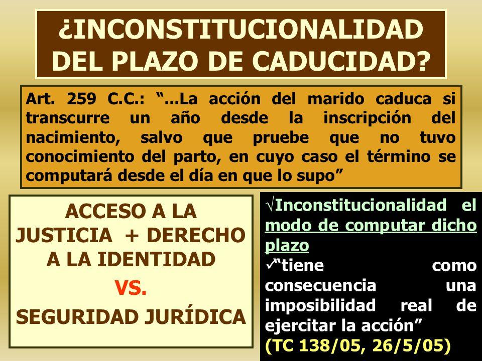 ¿INCONSTITUCIONALIDAD DEL PLAZO DE CADUCIDAD