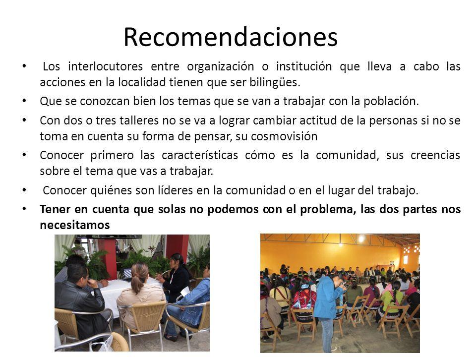 RecomendacionesLos interlocutores entre organización o institución que lleva a cabo las acciones en la localidad tienen que ser bilingües.