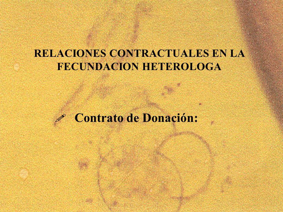 RELACIONES CONTRACTUALES EN LA FECUNDACION HETEROLOGA