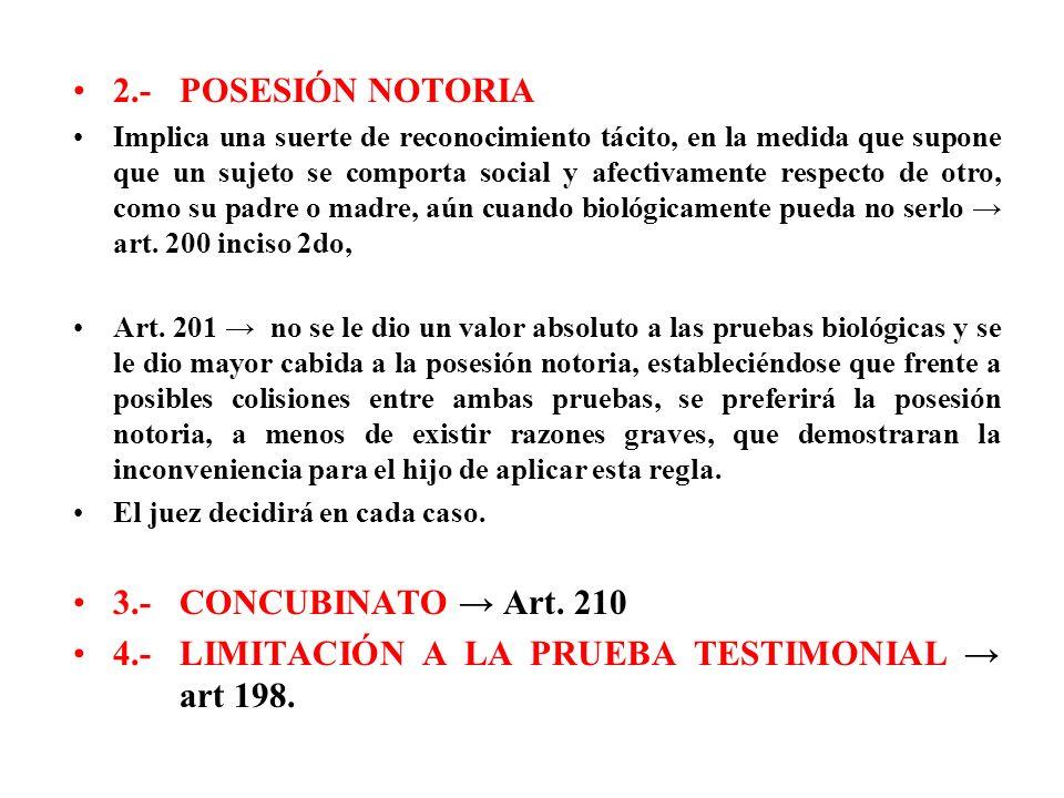 4.- LIMITACIÓN A LA PRUEBA TESTIMONIAL → art 198.