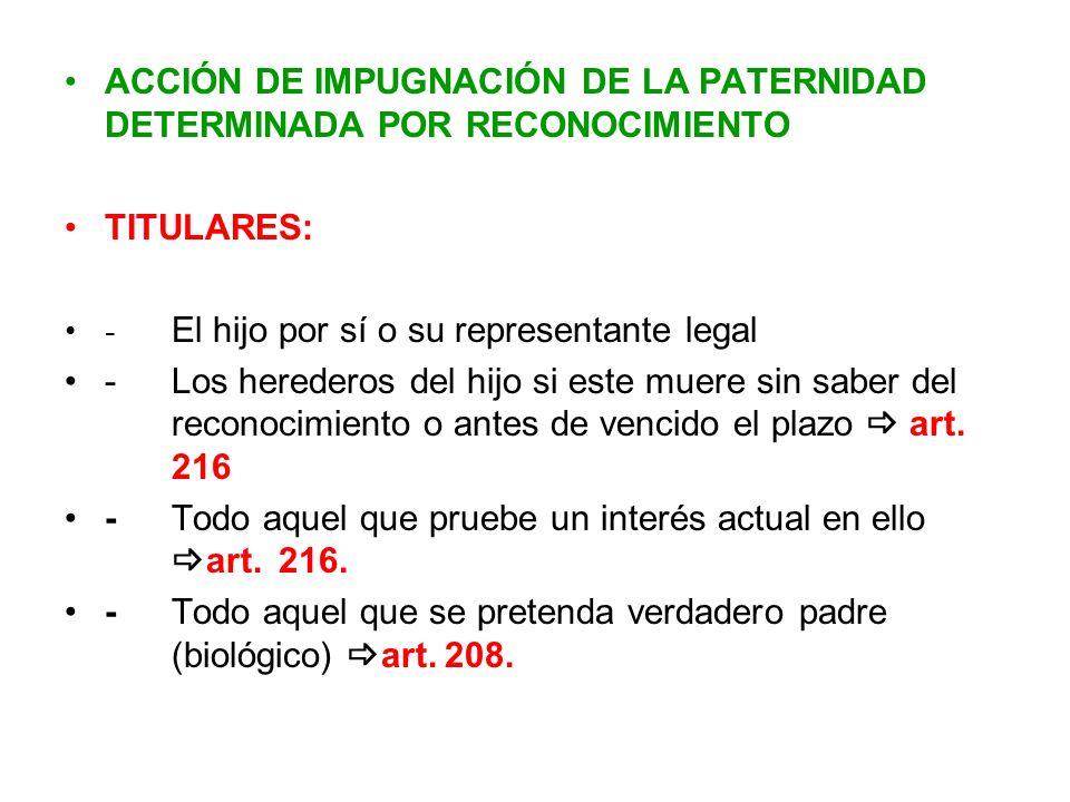 ACCIÓN DE IMPUGNACIÓN DE LA PATERNIDAD DETERMINADA POR RECONOCIMIENTO