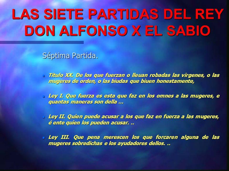 LAS SIETE PARTIDAS DEL REY DON ALFONSO X EL SABIO