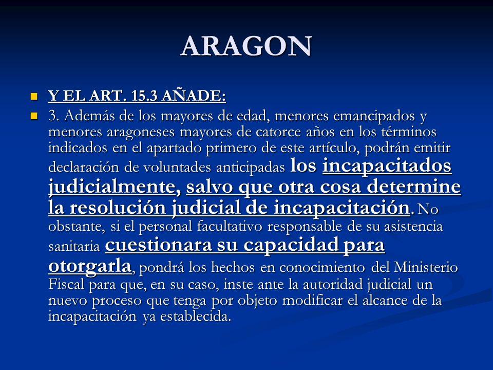 ARAGON Y EL ART. 15.3 AÑADE: