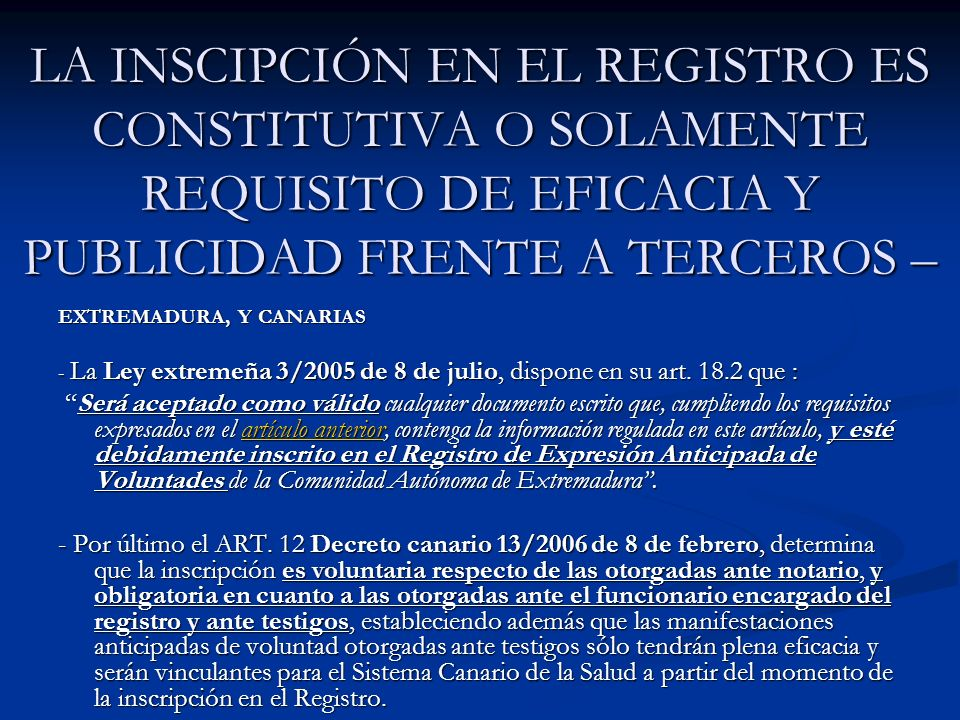 LA INSCIPCIÓN EN EL REGISTRO ES CONSTITUTIVA O SOLAMENTE REQUISITO DE EFICACIA Y PUBLICIDAD FRENTE A TERCEROS –