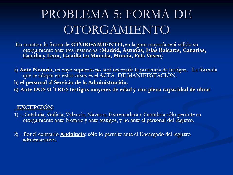 PROBLEMA 5: FORMA DE OTORGAMIENTO
