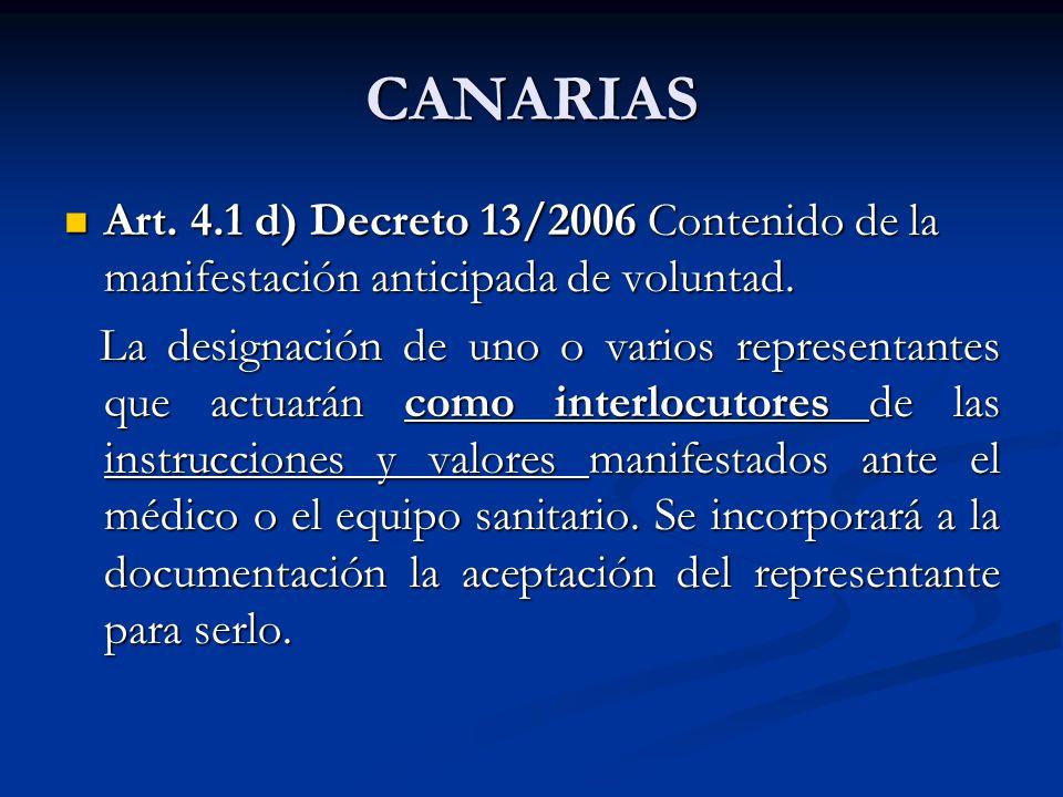 CANARIAS Art. 4.1 d) Decreto 13/2006 Contenido de la manifestación anticipada de voluntad.