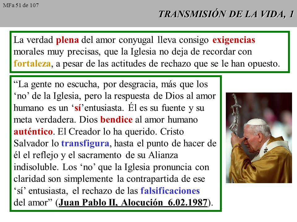 del amor (Juan Pablo II, Alocución 6.02.1987).