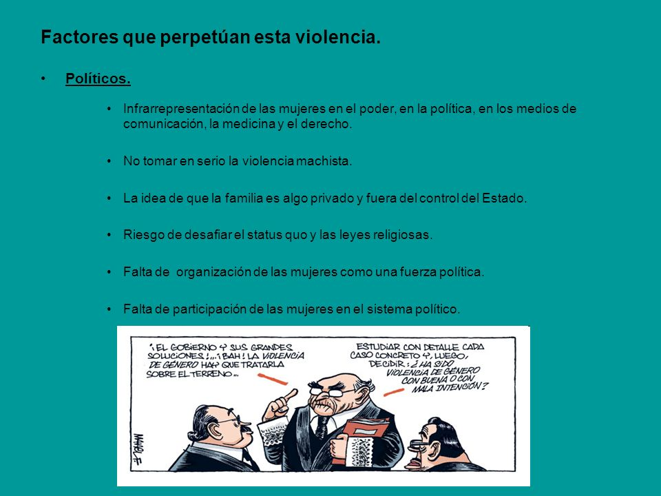 Factores que perpetúan esta violencia.