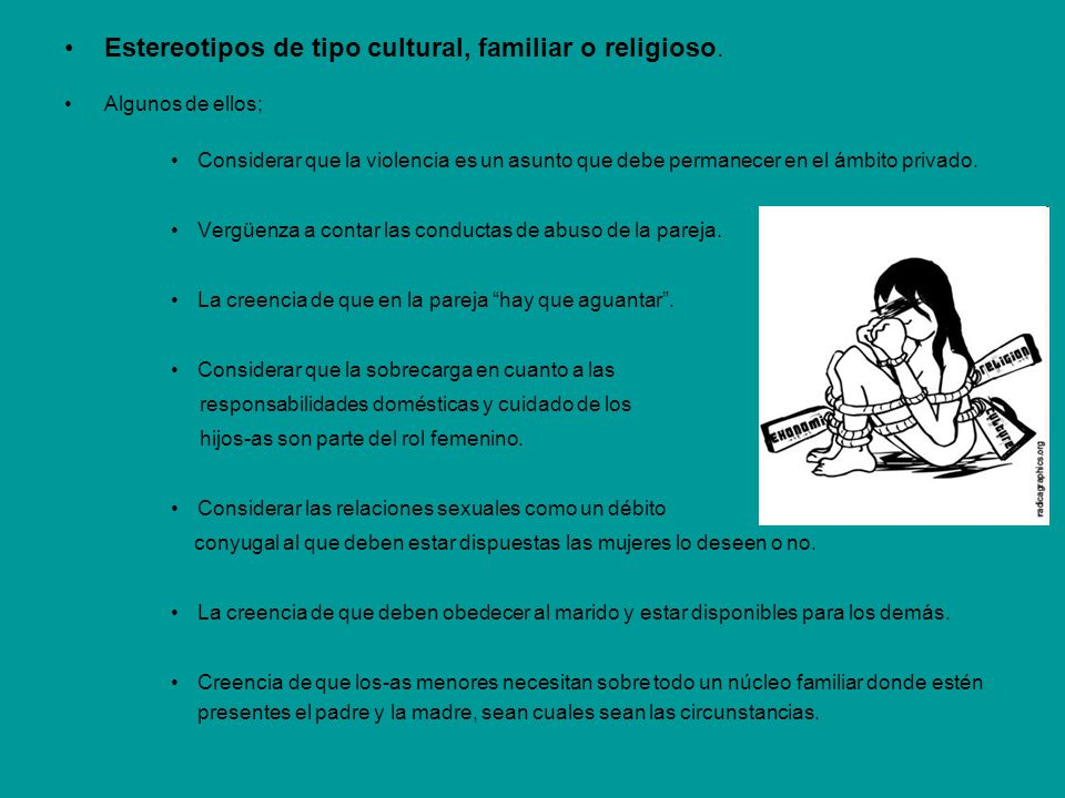 Estereotipos de tipo cultural, familiar o religioso.