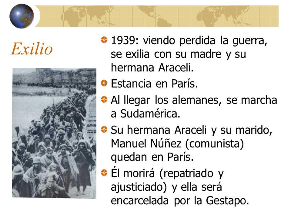 Exilio 1939: viendo perdida la guerra, se exilia con su madre y su hermana Araceli. Estancia en París.