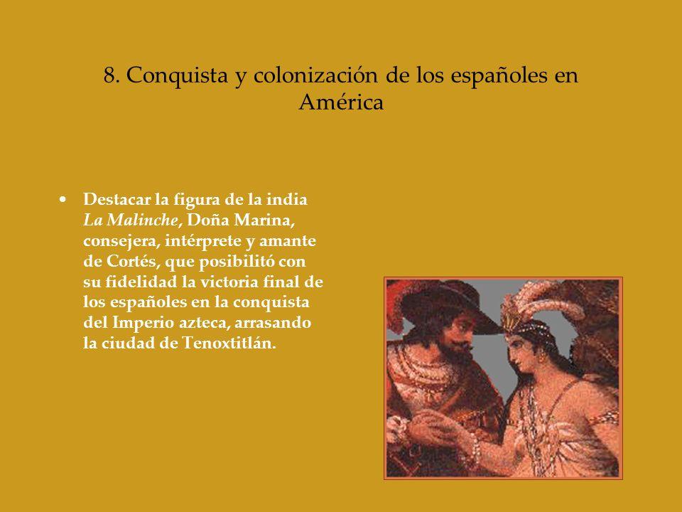 8. Conquista y colonización de los españoles en América