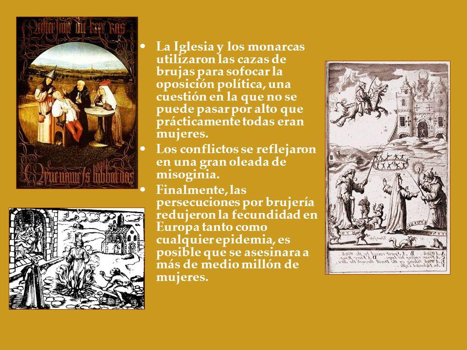 La Iglesia y los monarcas utilizaron las cazas de brujas para sofocar la oposición política, una cuestión en la que no se puede pasar por alto que prácticamente todas eran mujeres.