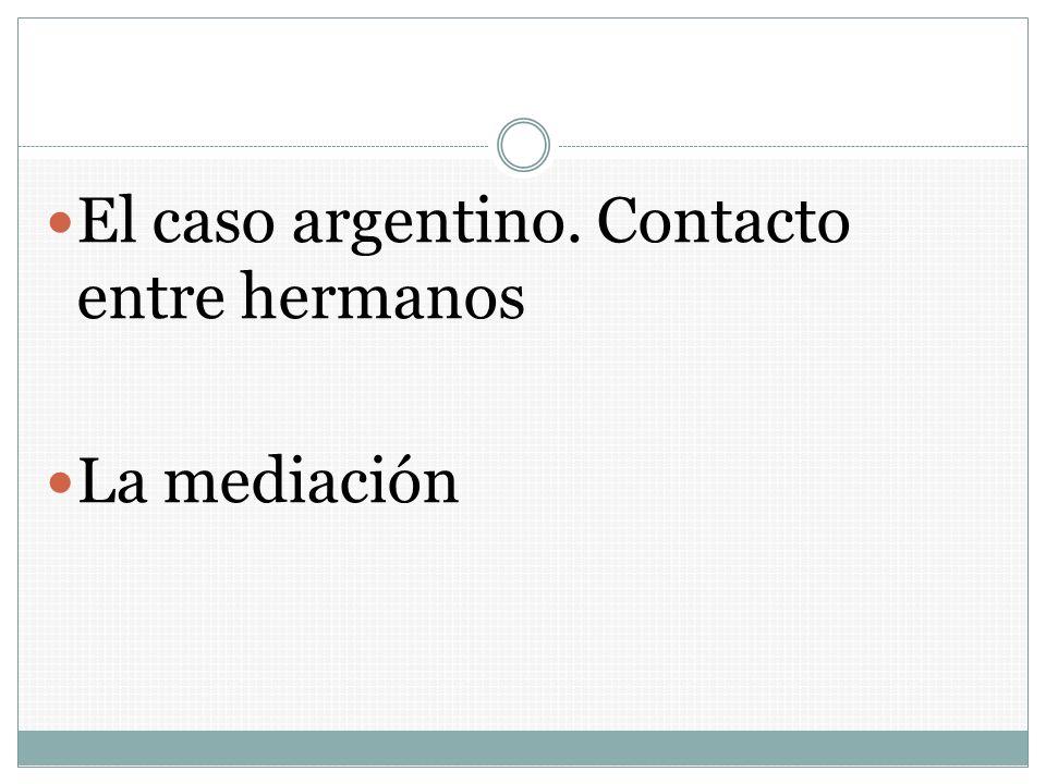 El caso argentino. Contacto entre hermanos