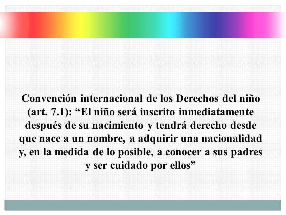 Convención internacional de los Derechos del niño (art. 7