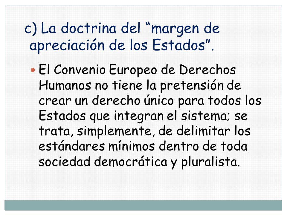 c) La doctrina del margen de apreciación de los Estados .