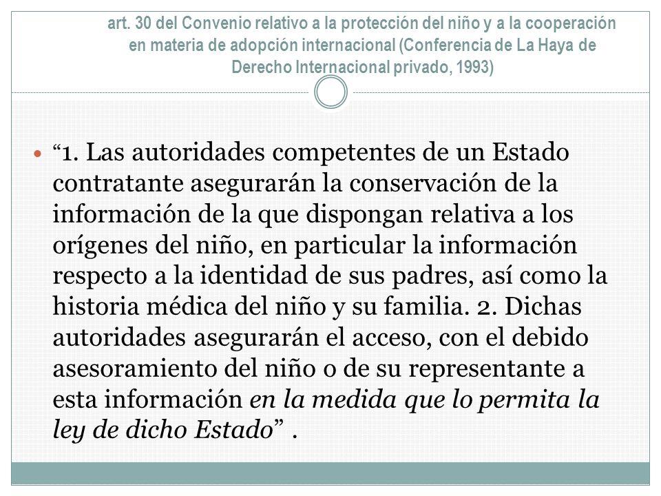 art. 30 del Convenio relativo a la protección del niño y a la cooperación en materia de adopción internacional (Conferencia de La Haya de Derecho Internacional privado, 1993)