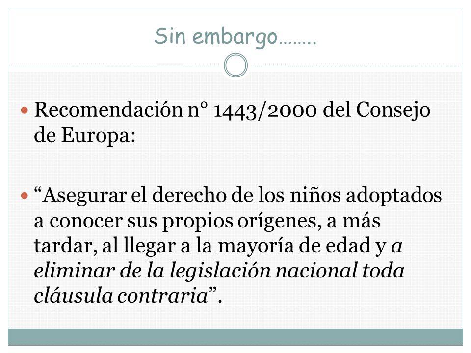 Sin embargo…….. Recomendación n° 1443/2000 del Consejo de Europa: