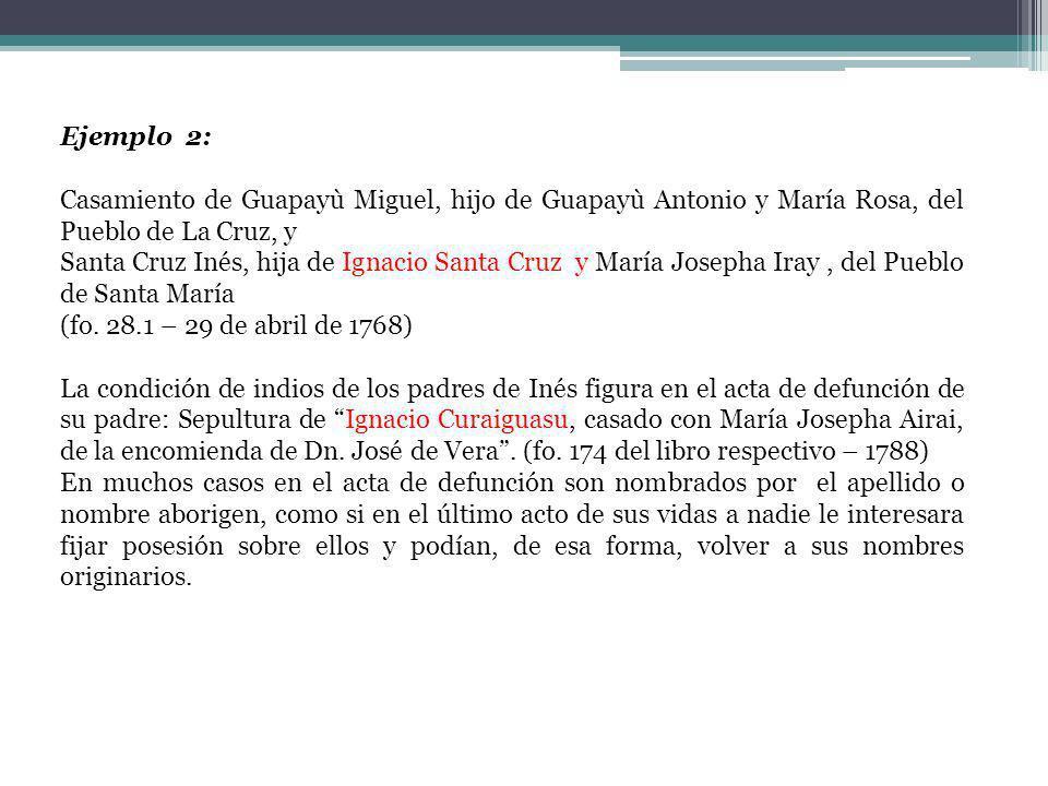 Ejemplo 2: Casamiento de Guapayù Miguel, hijo de Guapayù Antonio y María Rosa, del Pueblo de La Cruz, y.