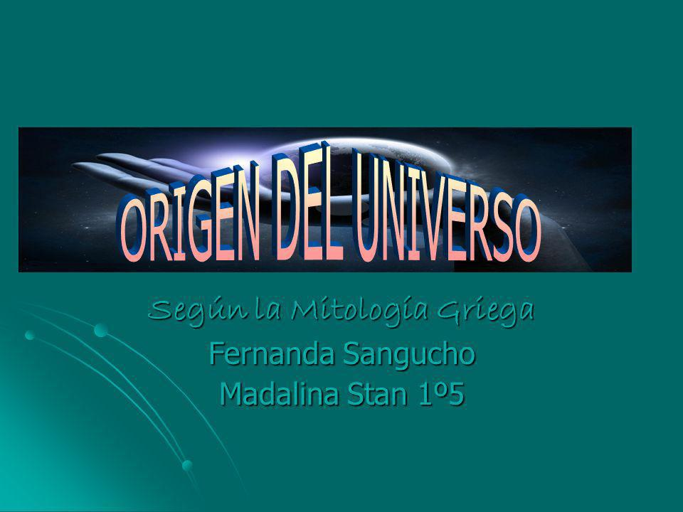Según la Mitología Griega Fernanda Sangucho Madalina Stan 1º5