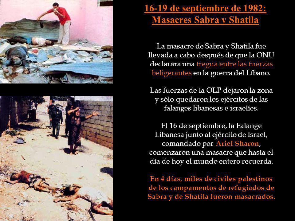 16-19 de septiembre de 1982: Masacres Sabra y Shatila
