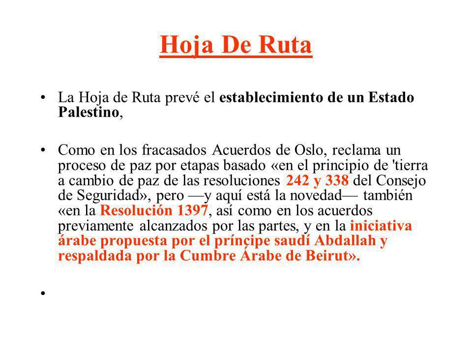 Hoja De RutaLa Hoja de Ruta prevé el establecimiento de un Estado Palestino,