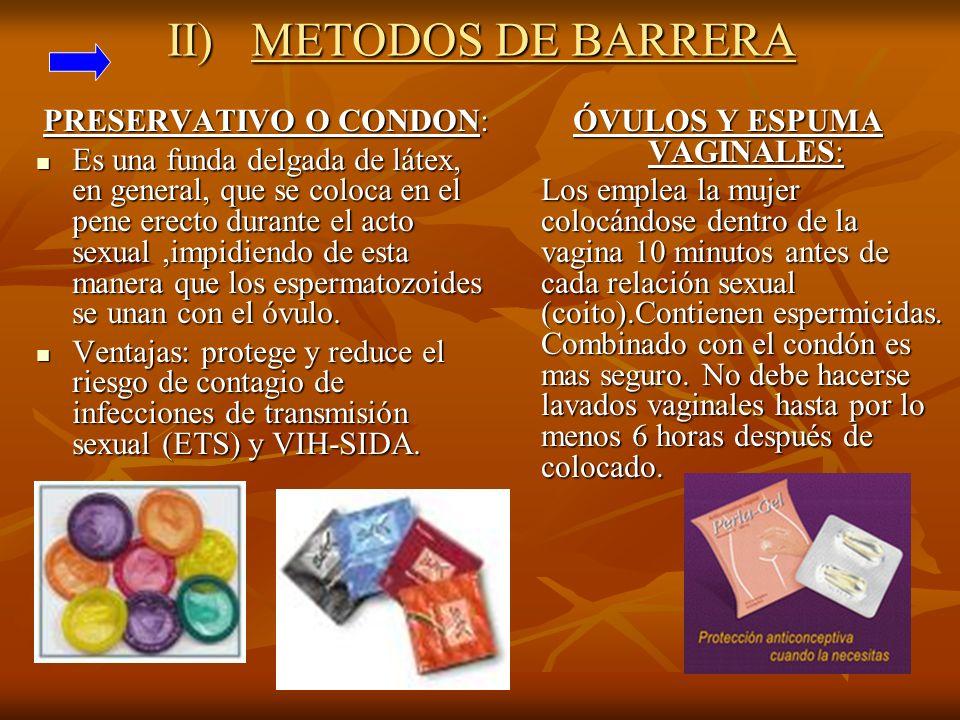 II) METODOS DE BARRERA PRESERVATIVO O CONDON: