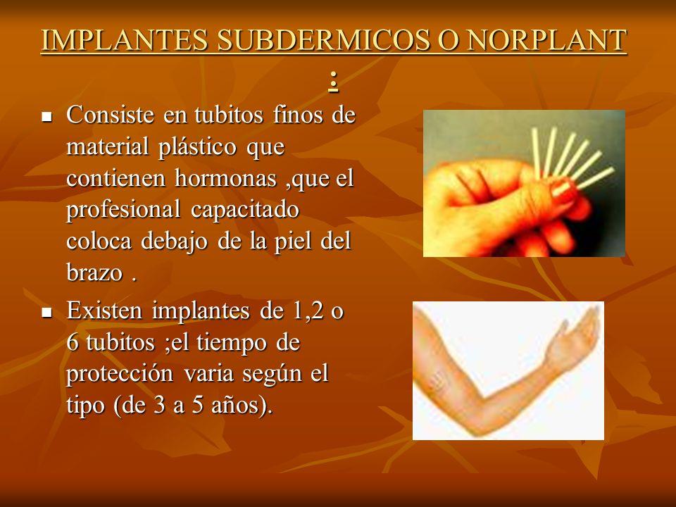 IMPLANTES SUBDERMICOS O NORPLANT :