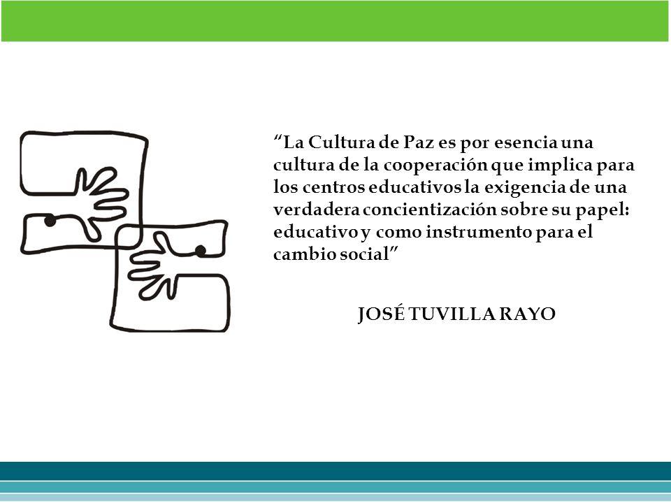 La Cultura de Paz es por esencia una cultura de la cooperación que implica para los centros educativos la exigencia de una verdadera concientización sobre su papel: educativo y como instrumento para el cambio social