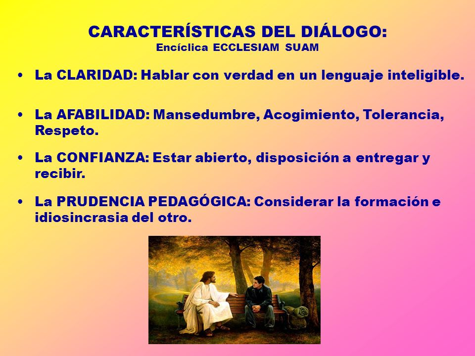 CARACTERÍSTICAS DEL DIÁLOGO: Encíclica ECCLESIAM SUAM