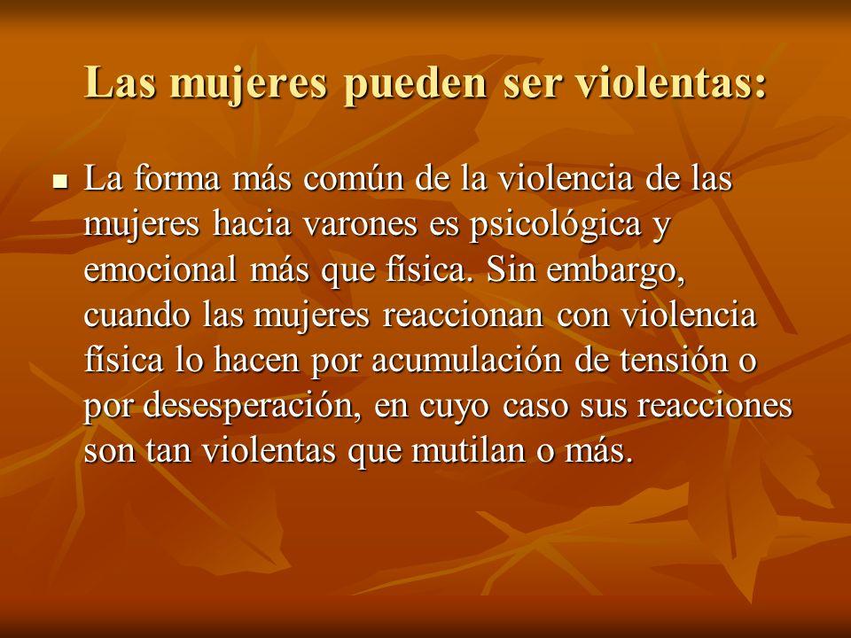 Las mujeres pueden ser violentas: