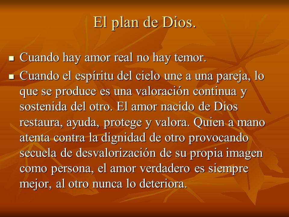 El plan de Dios. Cuando hay amor real no hay temor.