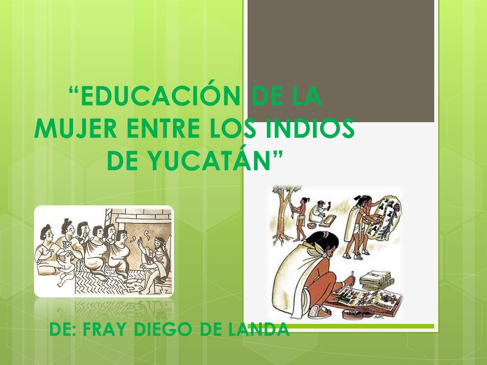 EDUCACIÓN DE LA MUJER ENTRE LOS INDIOS DE YUCATÁN