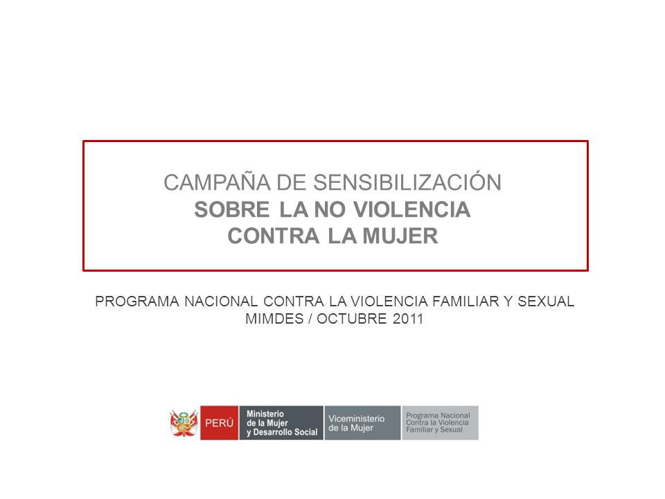 CAMPAÑA DE SENSIBILIZACIÓN SOBRE LA NO VIOLENCIA CONTRA LA MUJER