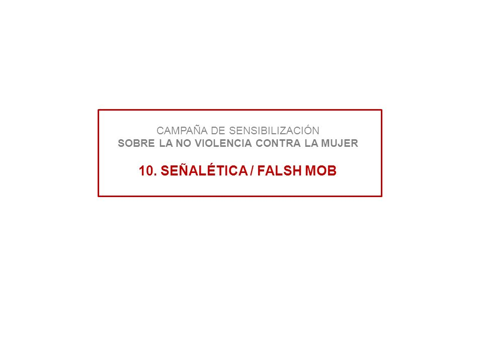 CAMPAÑA DE SENSIBILIZACIÓN SOBRE LA NO VIOLENCIA CONTRA LA MUJER 10