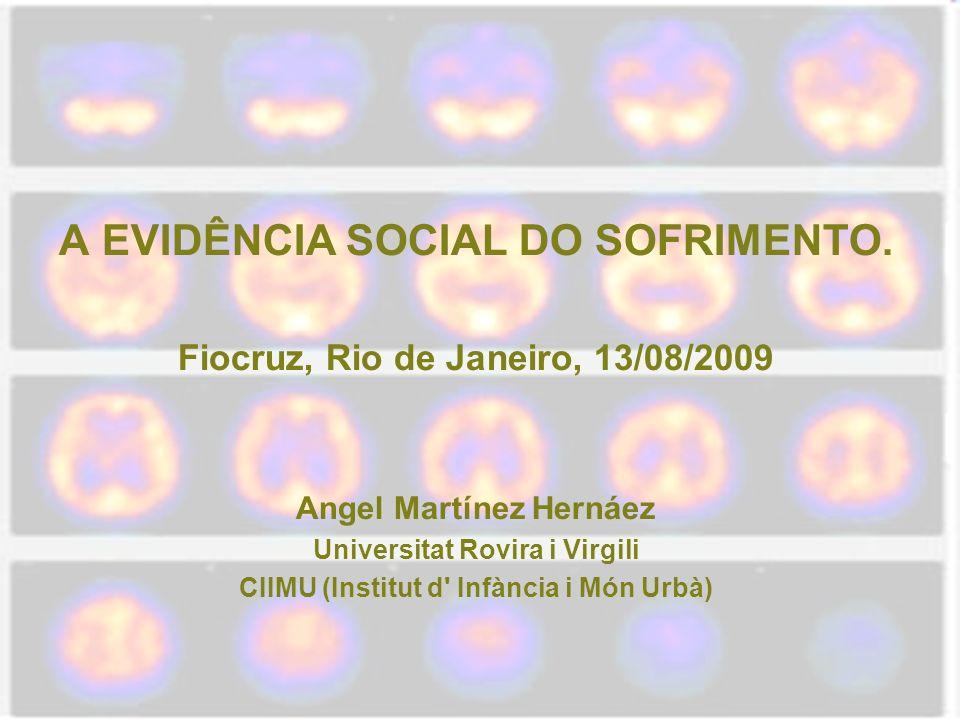 A EVIDÊNCIA SOCIAL DO SOFRIMENTO.