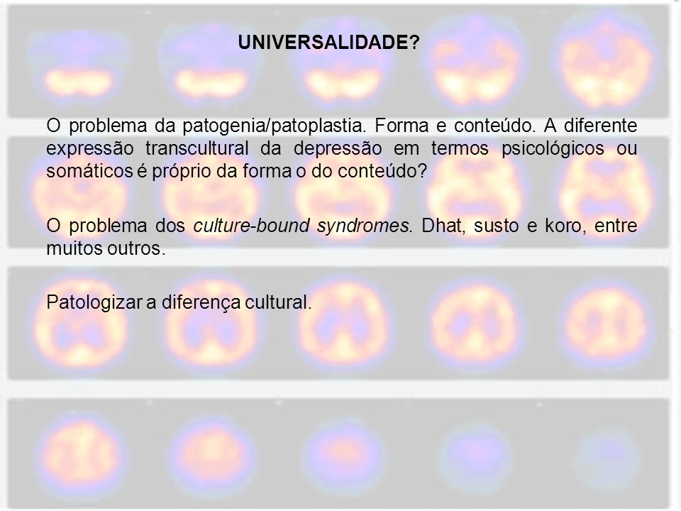 Patologizar a diferença cultural.