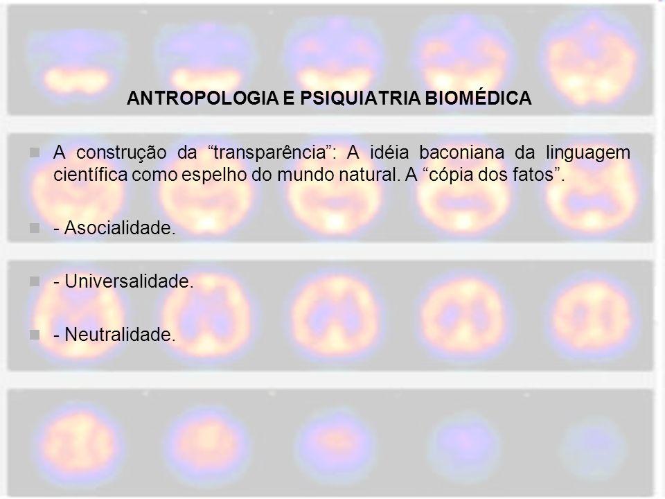 ANTROPOLOGIA E PSIQUIATRIA BIOMÉDICA