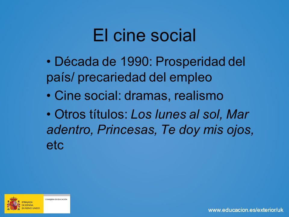 El cine social Década de 1990: Prosperidad del país/ precariedad del empleo. Cine social: dramas, realismo.
