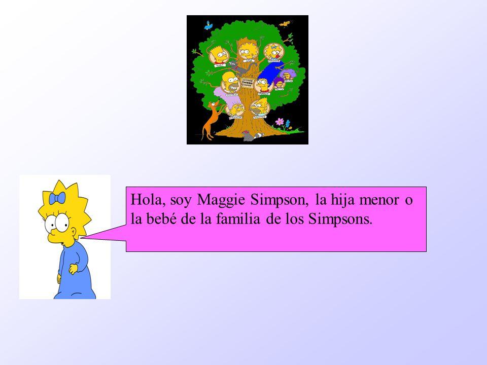 . Hola, soy Maggie Simpson, la hija menor o la bebé de la familia de los Simpsons.