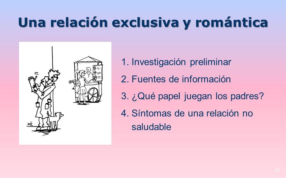 Una relación exclusiva y romántica